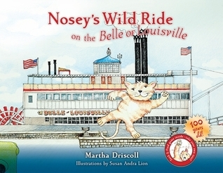 Noseys Wild Ride on the Belle of Louisville  by  Martha Driscoll
