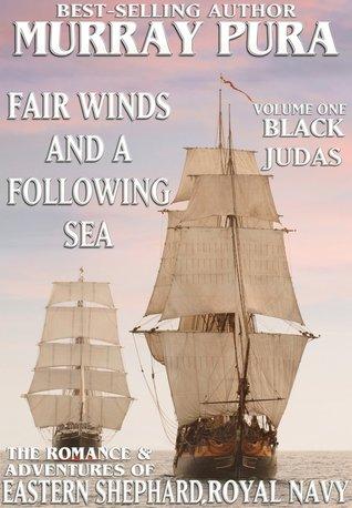 Black Judas (Fair Winds and Following Seas, #1) Murray Pura