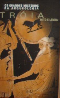 Tróia: Mito e Lenda M.R. Luberto