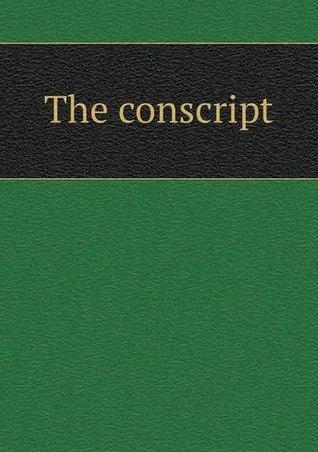 The Conscript  by  M.M. Erckmann-Chatrian