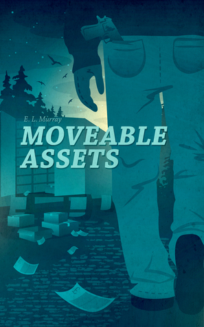 Moveable Assets  by  E.L. Murray