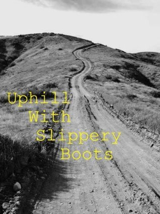 Uphill With Slippery Boots  by  Kenneth Bell