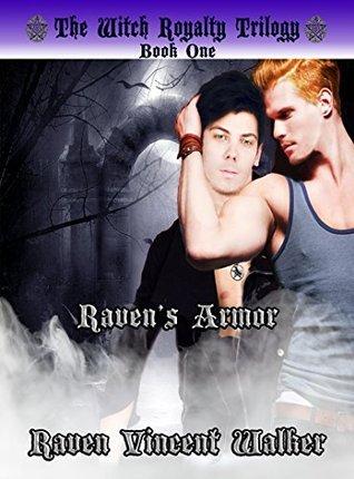 Ravens Armor (The Witch Royalty Trilogy Book 1) Raven Vincent Walker