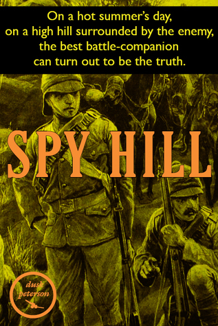 Spy Hill  by  Dusk Peterson