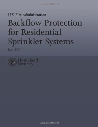 Backflow Protection for Residential Sprinkler Systems  by  U.S. Fire Administration
