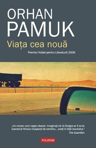 Viața cea nouă  by  Orhan Pamuk