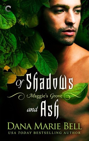 Of Shadows and Ash (Maggies Grove, #3)  by  Dana Marie Bell
