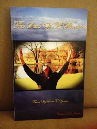 The Soul Of A Woman: From My Soul To Yours  by  Yvette Meador