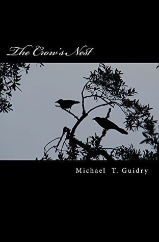 The Crows Nest  by  Michael T. Guidry