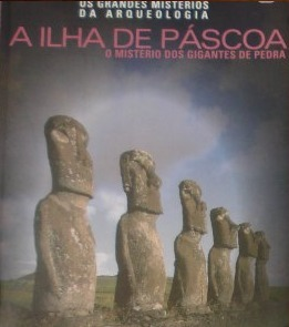 A Ilha de Páscoa: O Mistério dos Gigantes de Pedra (Os Grandes Mistérios da Arqueologia, #2)  by  Cristina Sirigatti