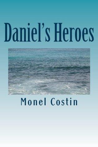 Daniels Heroes  by  Monel Costin