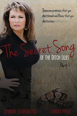The Secret Song of the Ditch Lilies (Part 1): A Southern Romantic Suspense Novel  by  Jennifer Youngblood