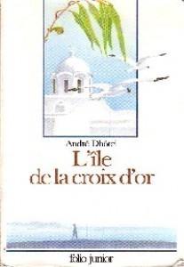 Lîle de la Croix dOr  by  André Dhôtel