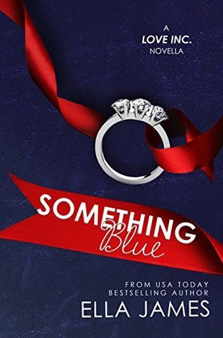 Something Blue: A Love Inc. Novella  by  Ella James