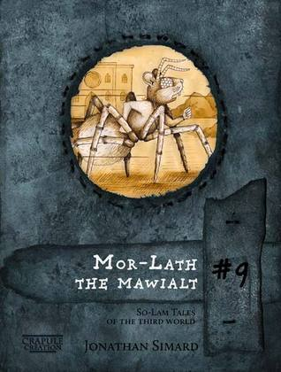 Mor-Lath the mawialt (So-Lam Tales #9)  by  Jonathan Simard