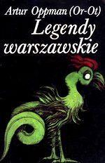 Legendy warszawskie Artur Oppman