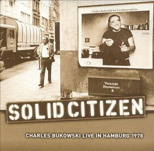 Solid Citizen  by  Charles Bukowski