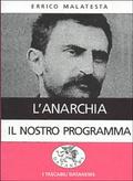 LAnarchia, Il nostro programma  by  Errico Malatesta