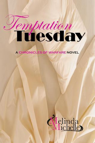 Temptation Tuesday (Chronicles of Warfare #3) Melinda Michelle