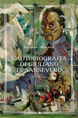 Lautobiografia di Giuliano di Sansevero Andrea Giovene
