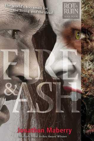 Fire & Ash (Benny Imura, #4)  by  Jonathan Maberry