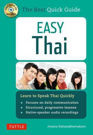 Easy Thai: Learn to Speak Thai Quickly  by  Jintana Rattanakhemakorn