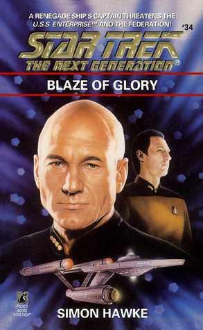 Blaze of Glory (Star Trek The Next Generation, #34) Simon Hawke
