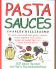 Pasta Sauces: 500 Sauce Recipes and Pasta Recommendations Charles A. Bellissino
