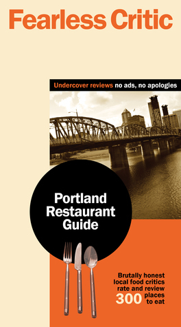 Fearless Critic Portland Restaurant Guide Robin Goldstein