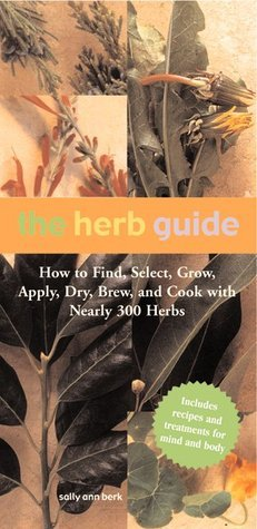 Herb Guide  by  Sally Ann Berk