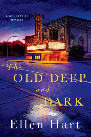 The Old Deep and Dark: A Jane Lawless Mystery  by  Ellen Hart