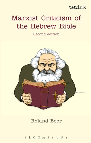 Marxist Criticism of the Hebrew Bible: Second Edition  by  Roland Boer