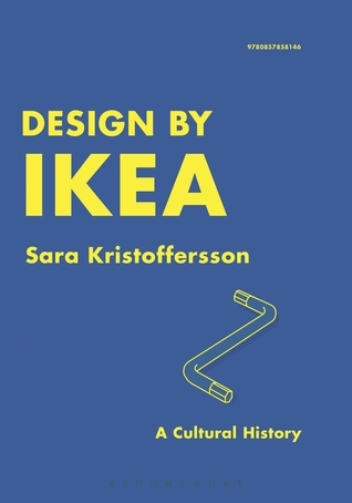 Design IKEA: A Cultural History by Sara Kristofferson