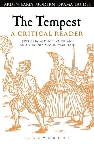 The Tempest: A Critical Reader: A Critical Reader  by  Virginia Mason Vaughan