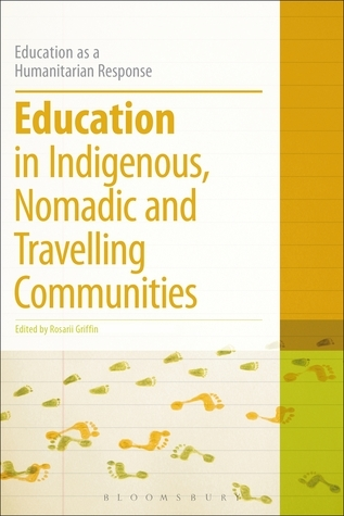 Education in Indigenous, Nomadic and Travelling Communities  by  Rosarii Griffin