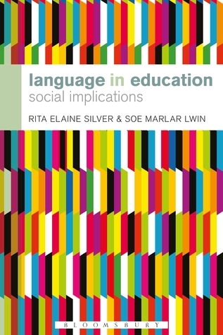Language in Education: Social Implications  by  Rita Elaine Silver