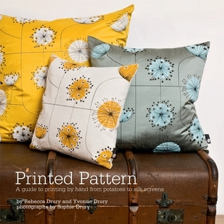 Printed Pattern: Printing  by  Hand from Potato Prints to Silkscreen by Rebecca Drury