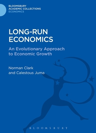 Long-run Economics: An Evolutionary Approach to Economic Growth  by  Norman Clark