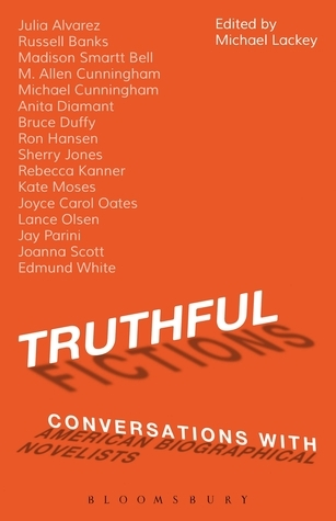Truthful Fictions: Conversations with American Biographical Novelists  by  Michael Lackey