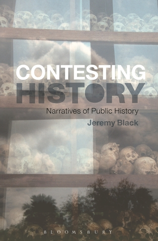 The Contesting History: Narratives of Public History  by  Jeremy Black