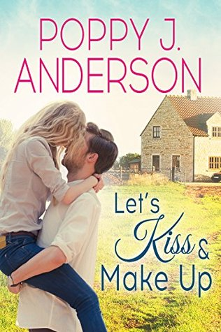 Lets Kiss and Make Up  by  Poppy J. Anderson