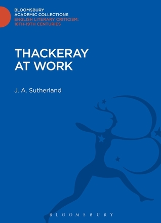 Thackeray at Work J.A.  Sutherland