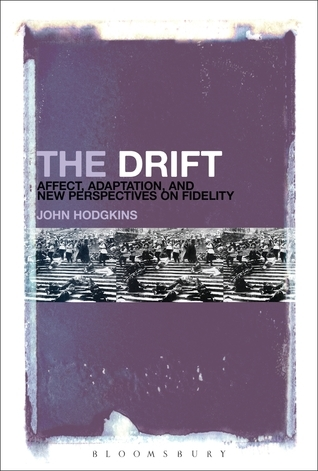 The Drift: Affect, Adaptation, and New Perspectives on Fidelity John Hodgkins