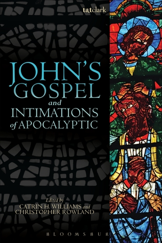 Johns Gospel and Intimations of Apocalyptic  by  Catrin H Williams