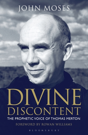 Divine Discontent: The Prophetic Voice of Thomas Merton  by  John Moses