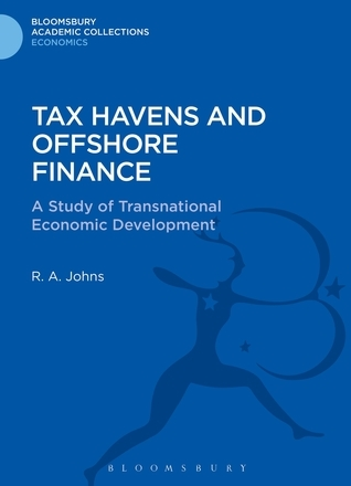 Tax Havens and Offshore Finance: A Study of Transnational Economic Development Richard Anthony Johns