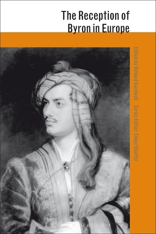 The Reception of Byron in Europe  by  Richard Cardwell