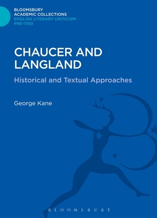 Chaucer and Langland: Historical and Textual Approaches George Kane