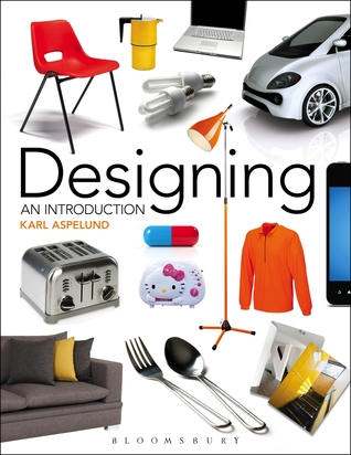 Designing: An Introduction Karl Aspelund