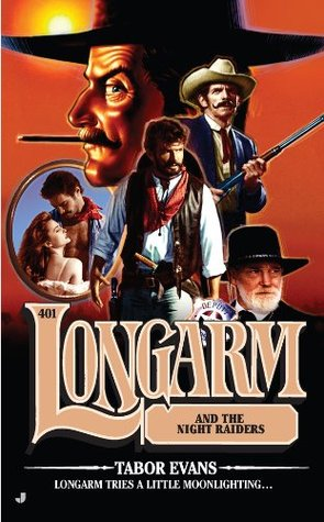 Longarm #401: Longarm and the Night Raiders Tabor Evans